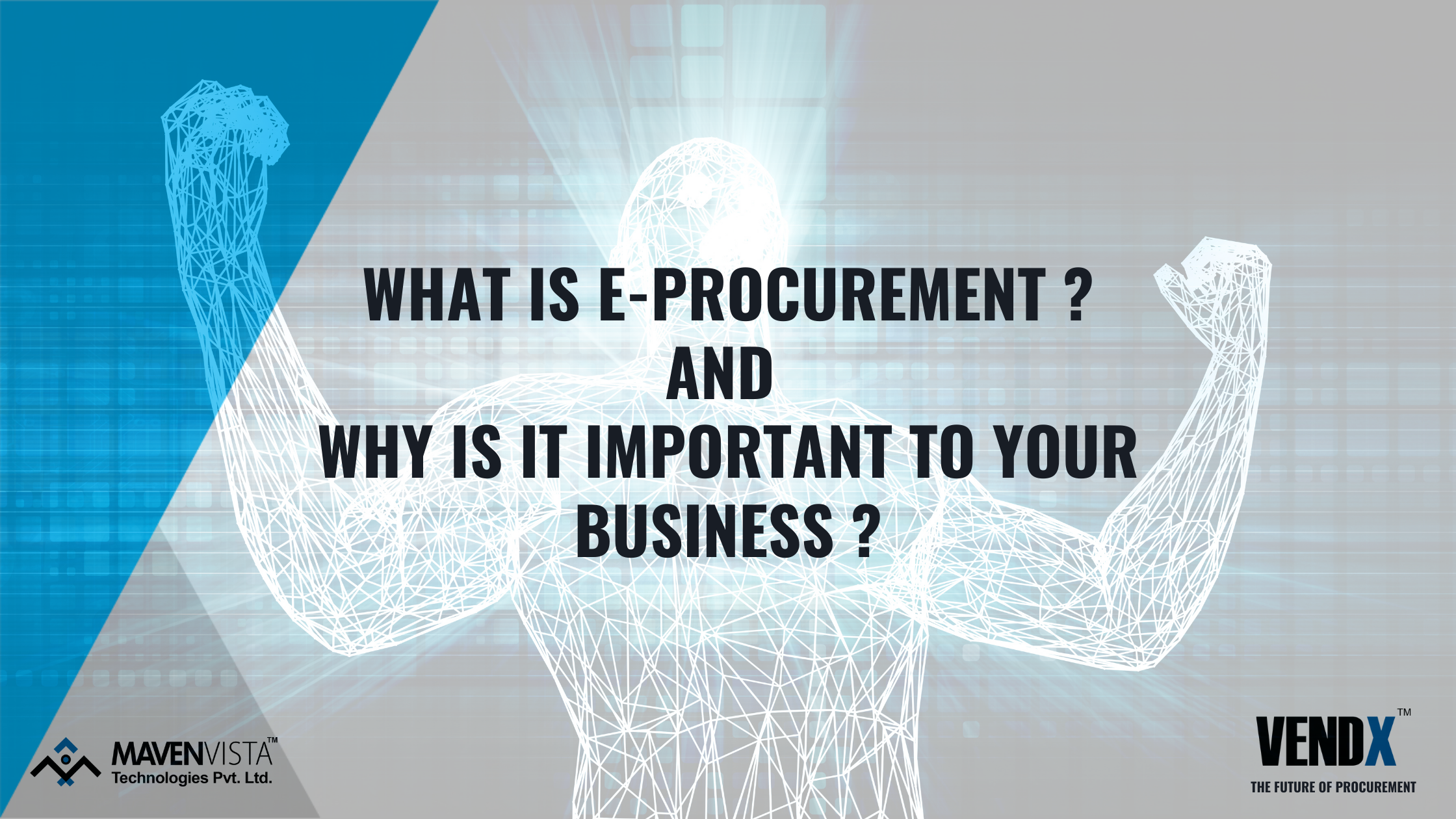 What is E-Procurement and Why is it Important to Your Business?